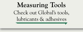 Measuring tools - check out Global's tools lubricants & adhesives